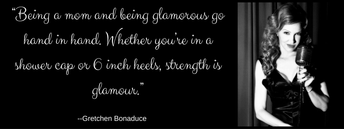 """Being-a-mom-and-being-glamorous-go-hand-in-hand.-Whether-you're-in-a-shower-cap-or-6-inch-heels-strength-is-glamour."""""""